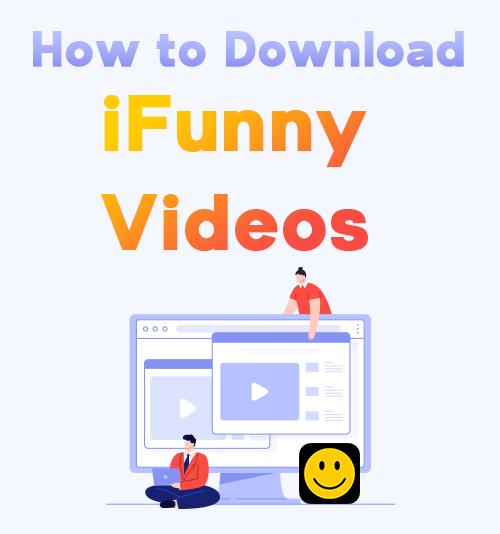 كيفية تنزيل مقاطع فيديو iFunny