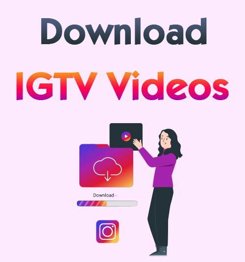 Laden Sie IGTV-Videos herunter