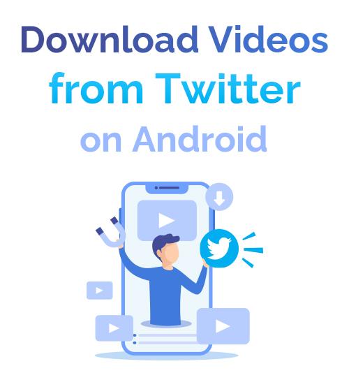 Twitter Androidから動画をダウンロードする方法