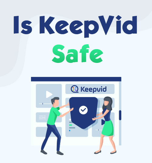 Is KeepVid Safe
