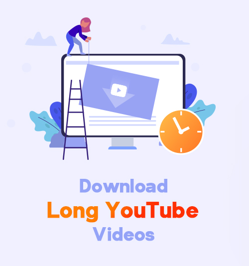 Laden Sie lange YouTube-Videos herunter