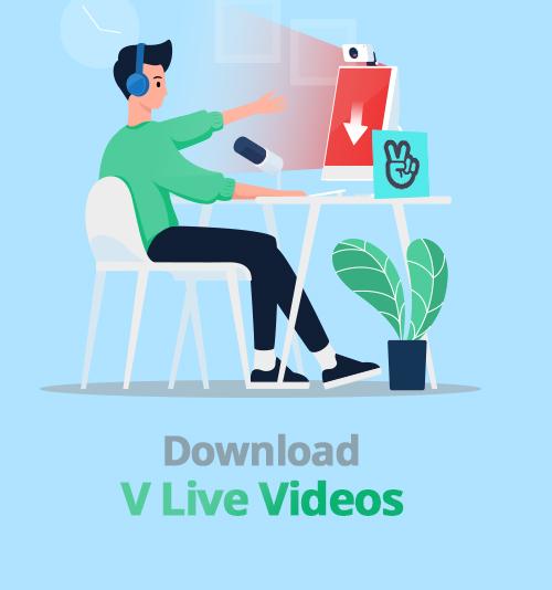 Laden Sie V Live-Videos herunter