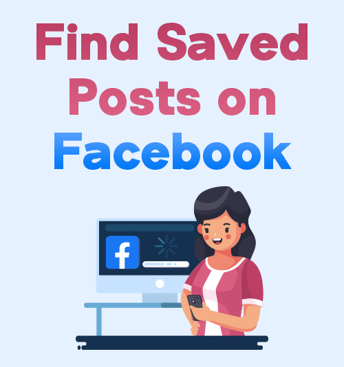 Find Saved Posts on Facebook