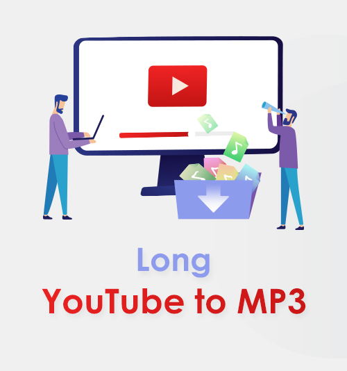 Long YouTube to MP3