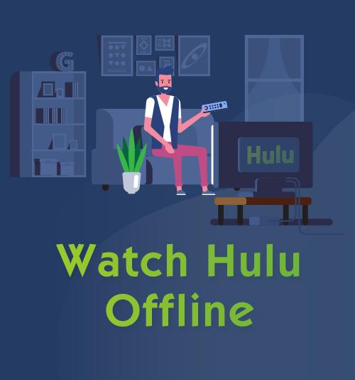 مشاهدة Hulu Offline