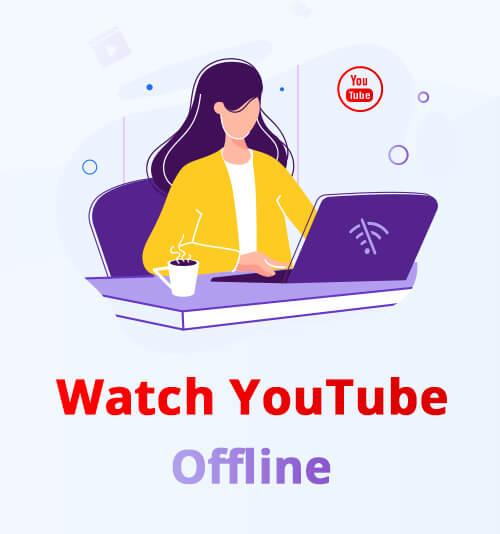 شاهد يوتيوب غير متصل
