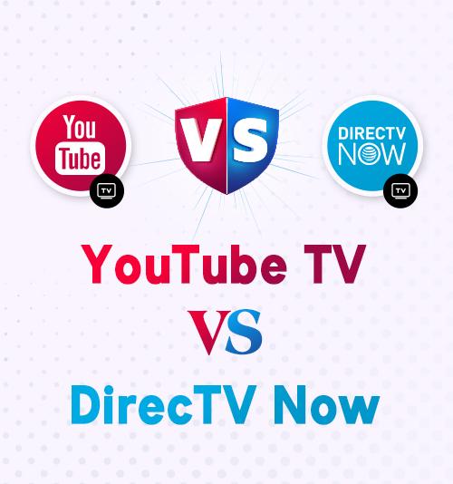 يوتيوب TV مقابل DirecTV الآن