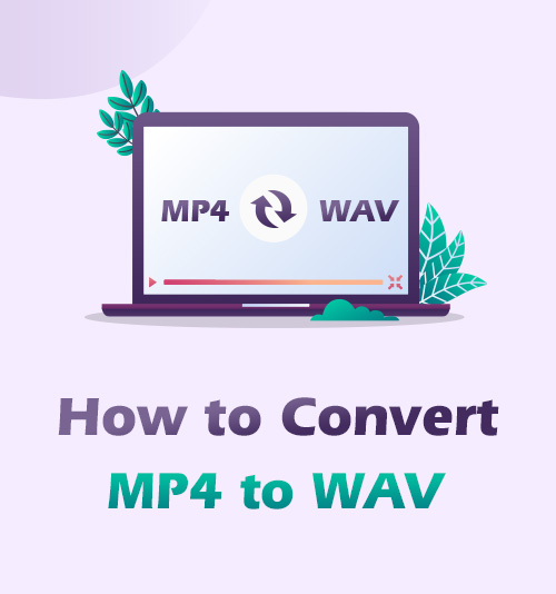 How to Convert MP4 to WAV