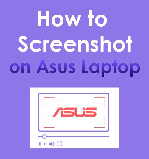 كيفية التقاط لقطة للشاشة على جهاز الكمبيوتر المحمول ASUS